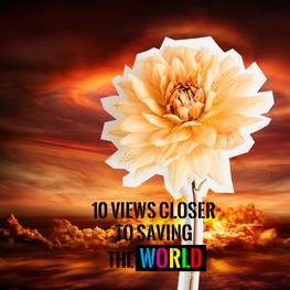 """""""10 Views closer to Saving the World"""" - Ein Medienprojekt"""
